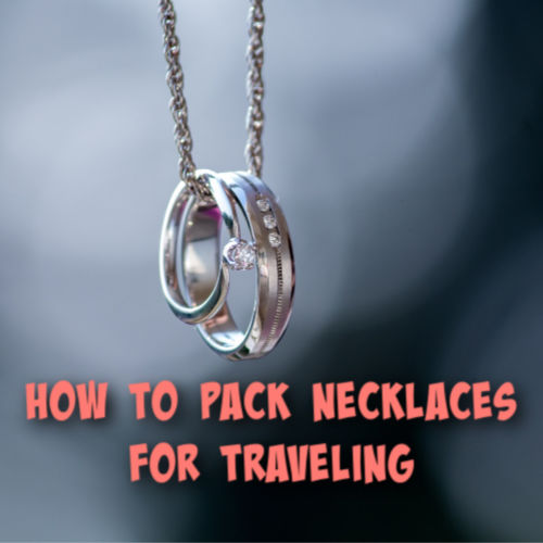 how to pack necklaces for traveling