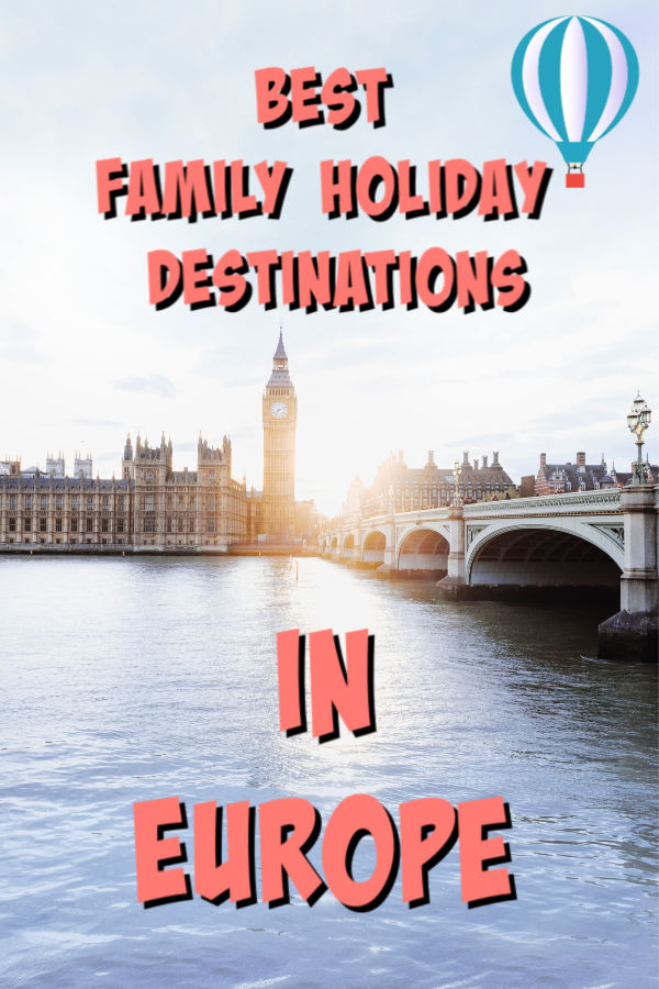 best family holiday destinations eurpoe