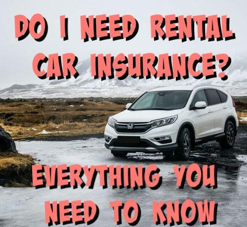 Do I need rental car insurance