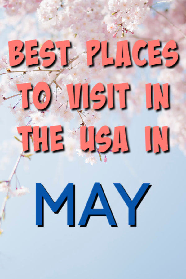 bests places to visit usa may