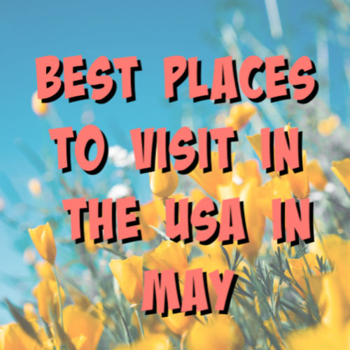 best places to visit in may in the usa