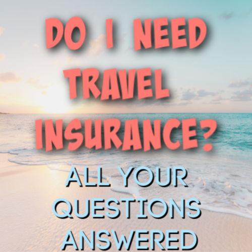 do i need travel insurance