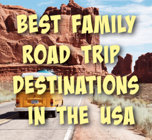 best family road trip destinations in the USA