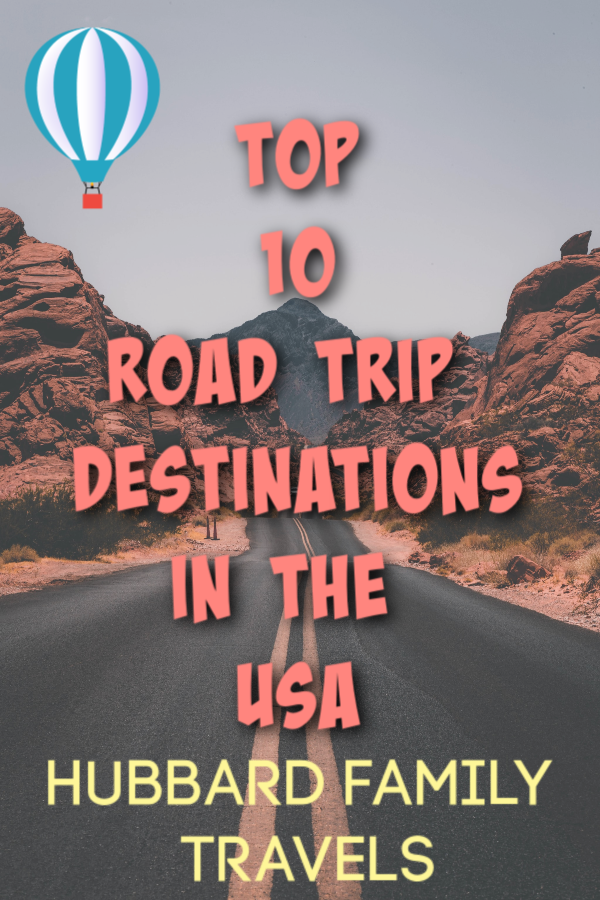 top road trip destinations for family travel in the usa