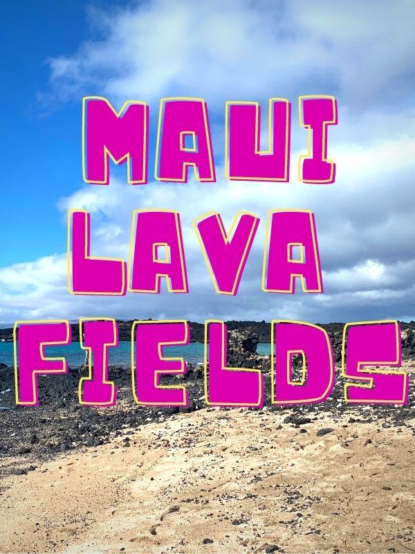 maui lava fields at la perouse bay