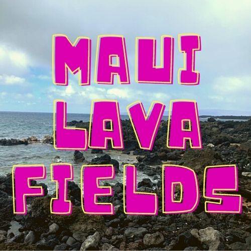 maui lava fields