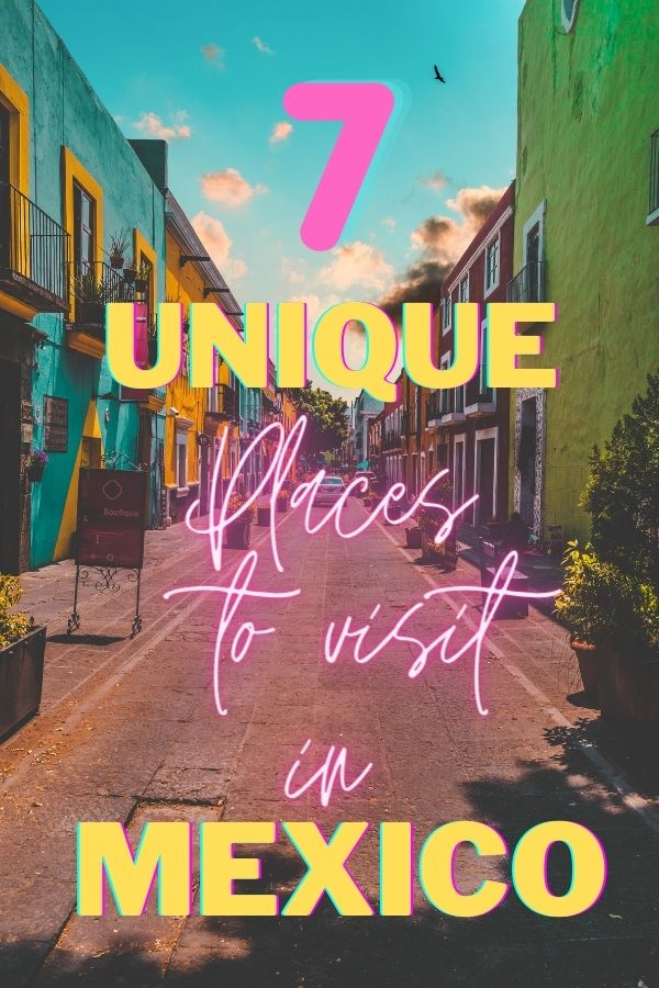 7 Unique places to visit in Mexico pin image