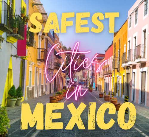 Safest cities in Mexico graphic.