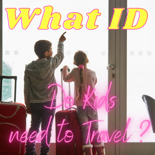 What ID do kids need to travel graphic