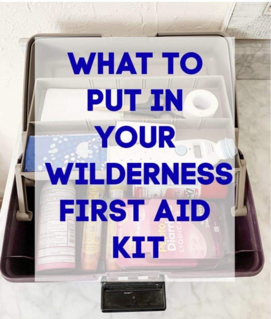 What to pack in your wilderness first aid kit.