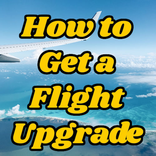 How to get a flight upgrade.